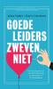 <b>Janka  Stoker, Harry  Garretsen</b>,Goede leiders zweven niet