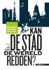 Eric  Corijn,Kan de stad de wereld redden?
