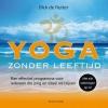 <b>Dick de Ruiter</b>,Yoga zonder leeftijd