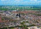 <b>Koos  Boertjens</b>,Luchtfotografie Nederland van boven Friesland van boven