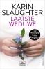<b>Karin  Slaughter</b>,Laatste weduwe