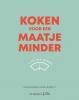 <b>Hilde  Deweer, Marie  Bossuyt</b>,Koken voor een maatje minder