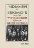 Geert  Noppe ,Indianen en Eskimo's aan het westelijk front tijdens de Grote Oorlog