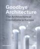 <b>Vincent  Valentijn, Kim  Verhoeven</b>,Goodbye Architecture