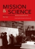 <b>Mission & Science</b>,missiology revised / missiologie revisit&eacute;e, 1850-1940