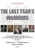 Andris J.  Kursietis ,THE LAST TSAR'S WARRIORS Volume II: P – Z