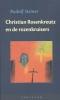 Rudolf  Steiner ,Christian Rosenkreutz en de rozenkruisers