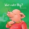 Anky  Spoelstra ,Wat ruikt Big?