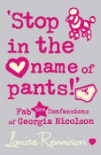 Louise Rennison `Stop in the name of pants!`
