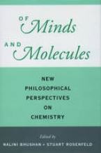 Nalini (Associate Professor of Philosophy) Bhushan,   Stuart (Professor of Chemistry, Professor of Chemistry, both at Smith College, Massachusetts) Rosenfeld Of Minds and Molecules