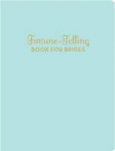 Jones, K. C. Fortune-telling Book for Brides