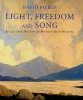 Pierce, David,Light, Freedom and Song