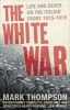 Mark Thompson,The White War