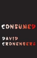 Cronenberg, David Consumed