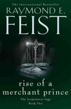Raymond E. Feist Rise of a Merchant Prince