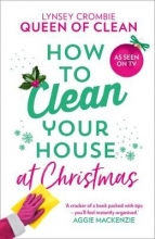 Queen of Clean Lynsey How To Clean Your House at Christmas