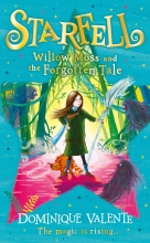 Dominique Valente,   Sarah Warburton Starfell: Willow Moss and the Forgotten Tale