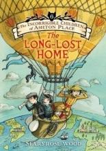 Maryrose Wood,   Eliza Wheeler The Incorrigible Children of Ashton Place: Book VI