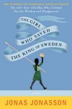 Jonasson, Jonas,   Willson-Broyles, Rachel The Girl Who Saved the King of Sweden