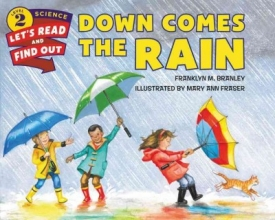 Branley, Franklyn Mansfield Down Comes the Rain