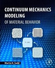 Sadd, Martin Continuum Mechanics Modeling of Material Behavior