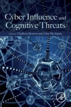 Vladlena (Professor, School of Computing and Engineering, University of West London, UK) Benson,   John (Associate Professor of Psychology, Bournemouth University, UK) McAlaney Cyber Influence and Cognitive Threats