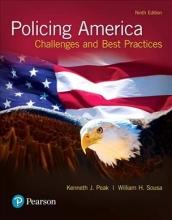 Peak, Kenneth J.,   Sousa, William H. Policing America Revel Access Code