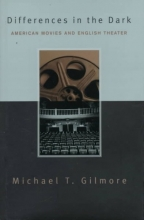 Gilmore, Michael Differences in the Dark - American Movies & English Theater