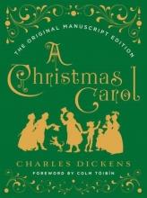Dickens, Charles A Christmas Carol: The Original Manuscript Edition
