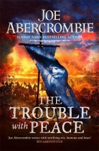 Joe Abercrombie, The Trouble With Peace