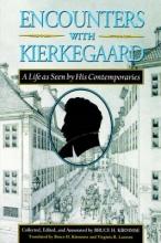 Soren Kierkegaard,   Virginia R. Laursen Encounters with Kierkegaard