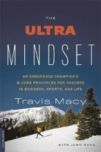 John Hanc,   Travis Macy The Ultra Mindset