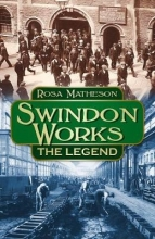Rosa Matheson Swindon Works: The Legend