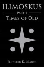 Marsh, Jennifer K. Ilimoskus: Times of Old