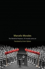 Morales, Marcelo The World as Presence El mundo como ser