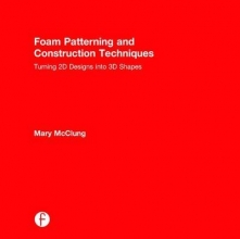 Mcclung, Mary Foam Patterning and Construction Techniques