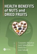 Cesarettin (TUEBITAK MAM Food Institute, Gebze-Kocaeli, Turkey) Alasalvar,   Jordi Salas-Salvado,   Emilio Ros,   Joan Sabate Health Benefits of Nuts and Dried Fruits