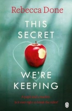 Done, Rebecca This Secret We`re Keeping