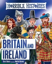 Deary, Terry Horrible Histories. Horrible History of Britain and Ireland