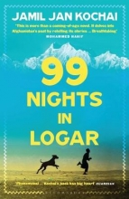 Jamil Jan Kochai 99 Nights in Logar