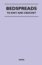 Anon Bedspreads - To Knit and Crochet