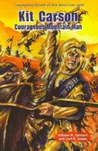 Sanford, William R. Kit Carson: Courageous Mountain Man