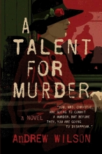 Andrew Wilson A Talent for Murder
