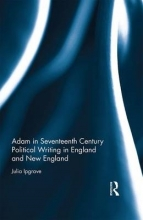 Ipgrave, Julia Adam in Seventeenth Century Political Writing in England and New England