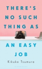 Kikuko Tsumura , There`s No Such Thing as an Easy Job