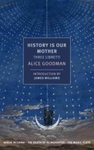 Goodman, Alice History Is Our Mother