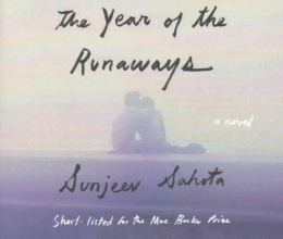 Sahota, Sunjeev The Year of the Runaways