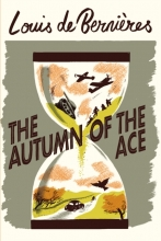 Louis de Bernières , the Autumn of the Ace
