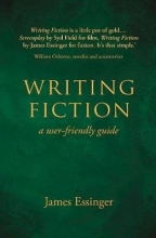 James Essinger Writing Fiction - a user-friendly guide