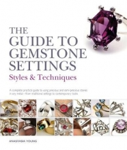 Young, Anastasia Guide to Gemstone Settings